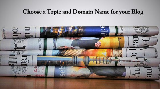How to Choose a Topic and Domain Name for your Blog